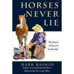 Mark Rashid Horses Never Lie